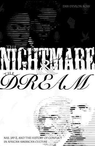 The Nightmare and the Dream_Nas, Jay-Z and the History of Conflict in African-American Culture